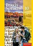 Praxis Sprache - Allgemeine Ausgabe 2010: Schülerband 10