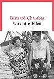 Un autre eden : roman / Bernard Chambaz   Chambaz, Bernard (1949-....). Auteur