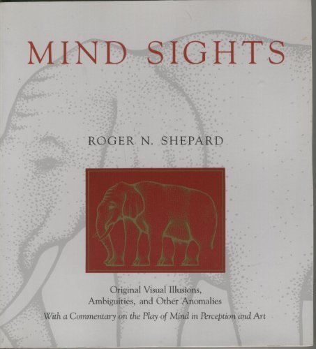 Mind Sights: Original Visual Illusions, Ambiguities, and Other Anomalies, With a Commentary on the Play of Mind in Perception and Art by Shepard, Roger N. (1990) Paperback