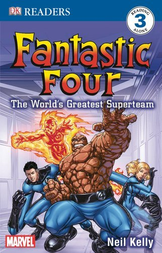 Fantastic Four: The World's Greatest Superteam (DK Readers: Level 3) by Neil Kelly (15-Jan-2007) Paperback