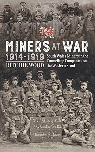 Price comparison product image Miners at War 1914-1919: South Wales Miners in the Tunneling Companies on the Western Front (Wolverhampton Military Studies)
