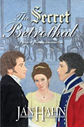 The Secret Betrothal - A Pride and Prejudice Alternate Path by Jan Hahn (2014-02-14)