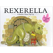 Rexerella: A Jurassic Classic Pop-Up by Keith Faulkner (2002-12-01)