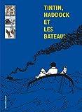 Tintin, Haddock et les bateaux...