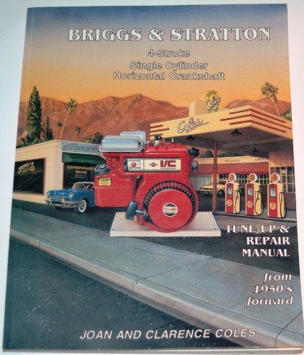 Briggs & Stratton 4-Stroke Single Cylinder Horizontal Crankshaft Tune-Up and Repair Manual: Tune-Up & Repair Manual (Stratton Repair Manual)