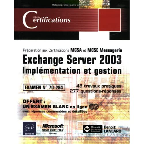 Exchange Server 2003 : Implémentation et gestion, examen 70-284