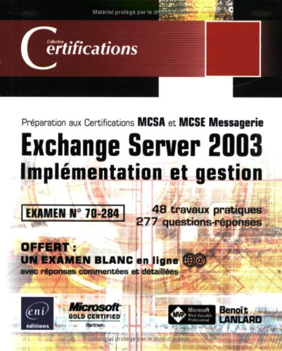Exchange Server 2003 : Implémentation et gestion, examen 70-284
