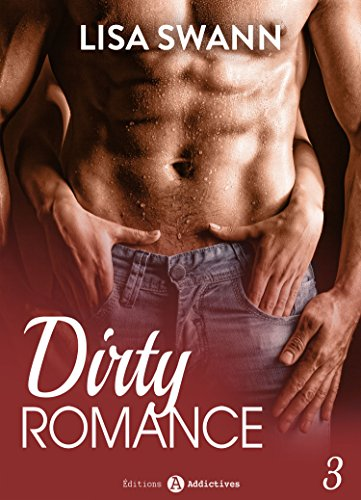 Dirty Romance - Vol. 3 par [Swann, Lisa ]