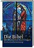 Die Bibel mit Bildern von Marc Chagall: Einheitsübersetzung