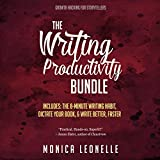 The Writing Productivity Bundle: Write Better, Faster, The 8-Minute Writing Habit, and Dictate Your Book