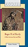 Roger II of Sicily: A Ruler between East and West (Cambridge Medieval Textbooks)