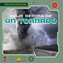 Viaje dentro de un tornado / a Trip Inside a Tornado (Maravillosos viajes a través de la ciencia / Fantastic Science Journeys)