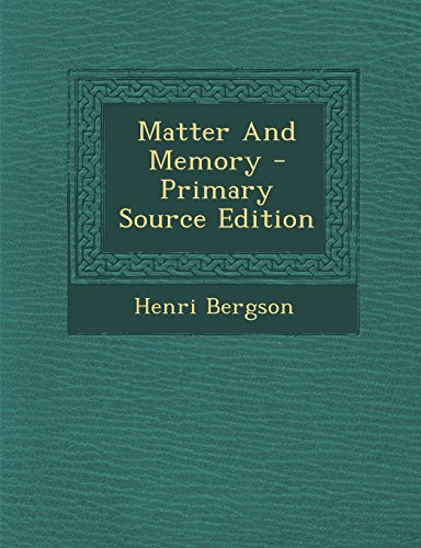 Matter And Memory - Primary Source Edition