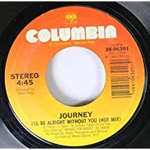 JOURNEY 45 RPM I'LL BE ALRIGHT WITHOUT YOU(HOT MIX) / THE EYES OF A WOMAN