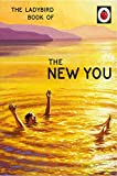 The Ladybird Book of The New You (Ladybird for Grown-Ups) (Ladybird Books for Grown Ups)