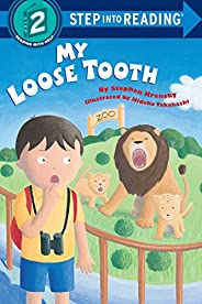 My Loose Tooth: Step Into Reading 2