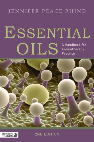 Essential Oils: A Handbook for Aromatherapy Practice Second Edition (English Edition)