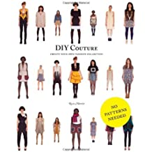 DIY Couture: Create Your Own Fashion Collection by Rosie Martin (7-May-2012) Paperback