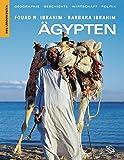 Ägypten. Geographie, Geschichte, Wirtschaft, Politik