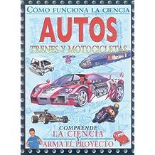 Autos, trenes y motocicletas/Cars, Trains and Motorcycles (Como Funciona La Ciencia/How Science Works)