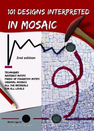 101 Designs Interpreted in Mosaic