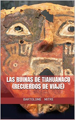 Descargar Libro LAS RUINAS DE TIAHUANACO (Recuerdos de viaje) de Bartolomé Mitre