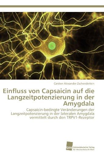 Einfluss von Capsaicin auf die Langzeitpotenzierung in der Amygdala: Capsaicin-bedingte Veränderungen der Langzeitpotenzierung in der lateralen Amygdala vermittelt durch den TRPV1-Rezeptor