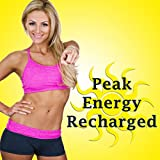 Peak Energy Recharged (The Best Music for Aerobics, Pumpin' Cardio Power, Plyo, Exercise, Steps, Barré, Curves, Sculpting, Abs, Butt, Lean, Twerk, Slim Down Fitness Workout)