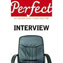 The Perfect Interview: All you need to get it right the first time (Perfect (Random House))