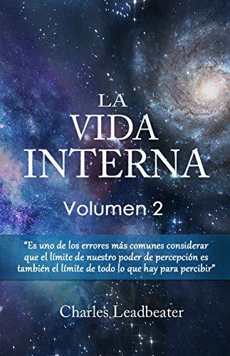 LA VIDA INTERNA: Volumen 2 por Charles Leadbeater