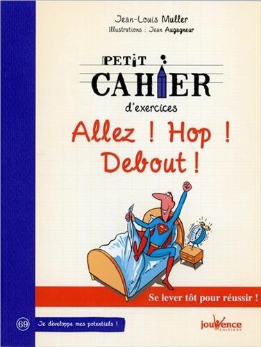Petit cahier d'exercices : Allez ! Hop ! Debout ! par Jean-Louis Muller