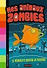 Mes animaux zombies, tome 4 : Le dernier plongeon du poisson par Hay
