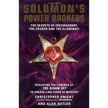 Solomon's Power Brokers: The Secrets of Freemasonry, the Church and the Iilluminati by Christopher Knight (2007-04-05)