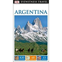 DK Eyewitness Travel Guide Argentina (Eyewitness Travel Guides)