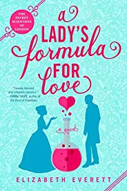 A Lady's Formula for Love (The Secret Scientists of London Book 1) (English Edit