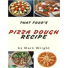 Pizza Dough Recipes : 50 Delicious of Pizza Dough