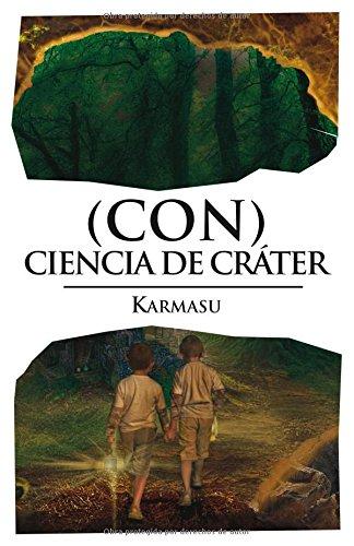 (Con) ciencia de cráter (Demasiado (poco) hombre)