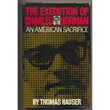The Execution of Charles Horman: An American Sacrifice by Thomas Hauser (1978-08-01)