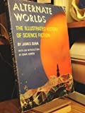 Alternate Worlds: The Illustrated History Of Science Fiction.