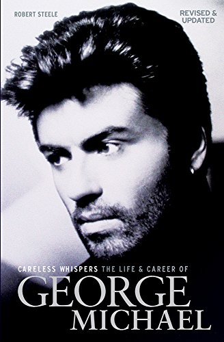 Michael George Careless Whispers (Steele Robert) -Book About Music- (Updated Edition): Noten, Buch (Rn-unterhaltung)