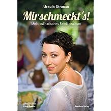 Mir schmeckt's: Mein kulinarisches Familienalbum