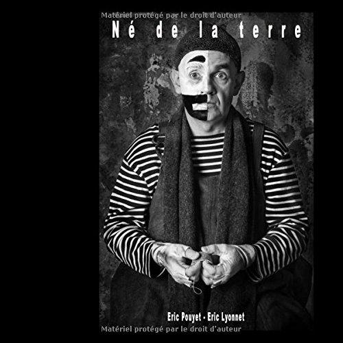 Né de la terre par Eric Pouyet, Eric Lyonnet