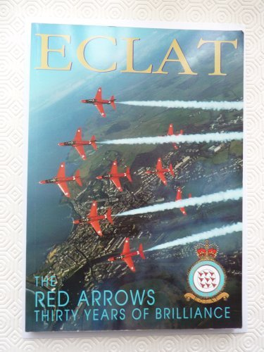 Eclat: Red Arrows - 30 Years of Brilliance