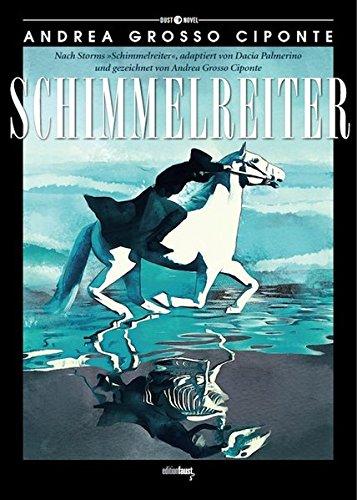 """Schimmelreiter: Nach Theodor Storms """"Schimmelreiter"""", adaptiert von Dacia Palmerino und gezeichnet von Andrea Grosso Ciponte (Dust Novel)"""