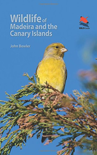 Wildlife of Madeira and the Canary Islands: A Photographic Field Guide to Birds, Mammals, Reptiles, Amphibians, Butterflies and Dragonflies (Wildlife Explorer Guides) por John Bowler