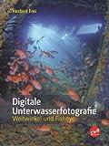 Digitale Unterwasserfotografie: Weitwinkel und Fisheye