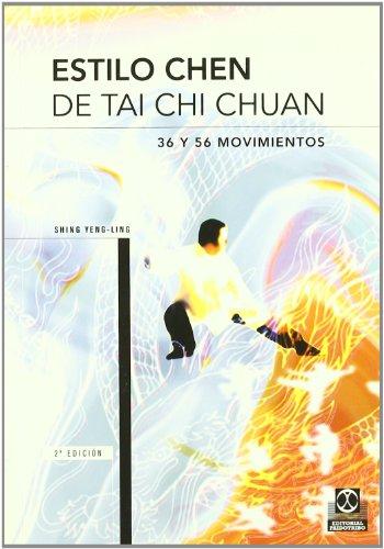 ESTILO CHEN DE TAI-CHI CHUAN. 36 y 56 Movimientos (Artes Marciales) por Shing Yen-Ling