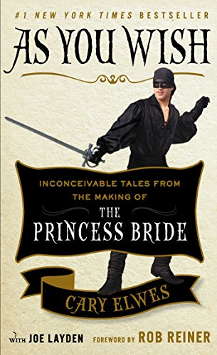 As You Wish: Inconceivable Tales from the Making of The Princess Bride por Cary Elwes