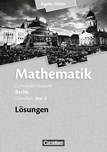 Preisvergleich Produktbild Bigalke/Köhler: Mathematik Sekundarstufe II - Berlin - Neubearbeitung: Grundkurs ma-3 - Qualifikationsphase - Lösungen zum Schülerbuch