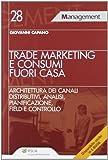 Scarica Libro Trade marketing e consumi fuori casa Architettura dei canali distributivi analisi pianificazione field e controllo (PDF,EPUB,MOBI) Online Italiano Gratis